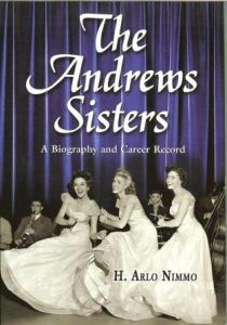 The Andrews Sisters. A Biography and Career Record